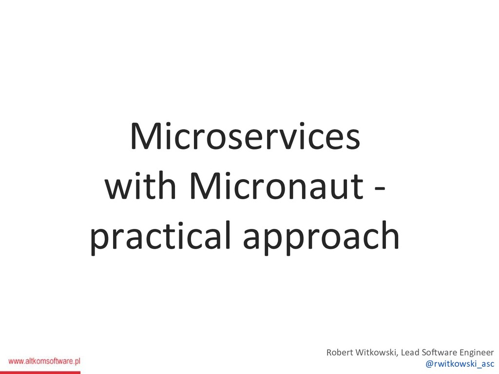 Microservices with Micronaut - practical approa...