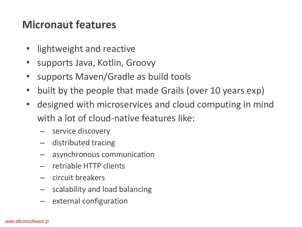 Micronaut features • lightweight and reactive •...