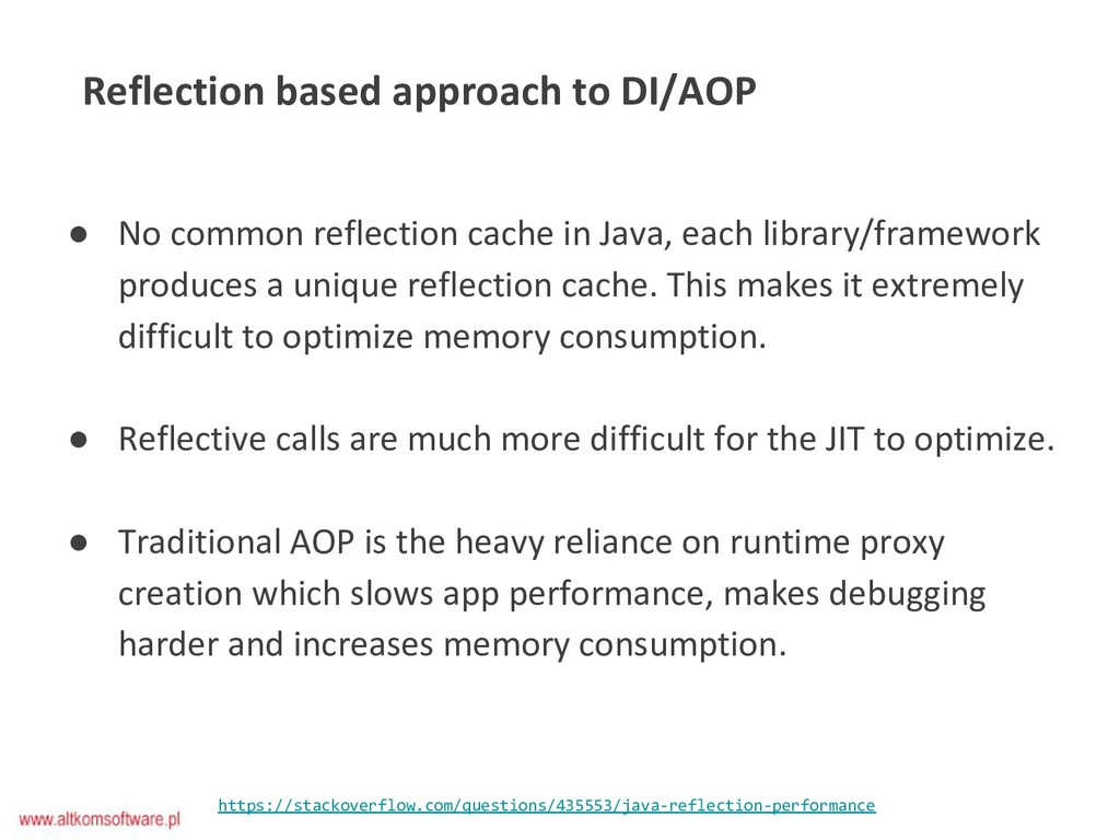 ● No common reflection cache in Java, each libr...