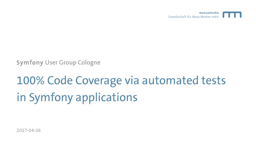 100% Code Coverage via automated tests in Symfo...