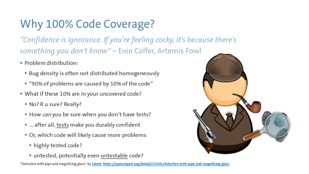 Why 100% Code Coverage?  Problem distribution:...