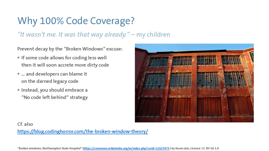 "Why 100% Code Coverage? ""It wasn't me. It was t..."