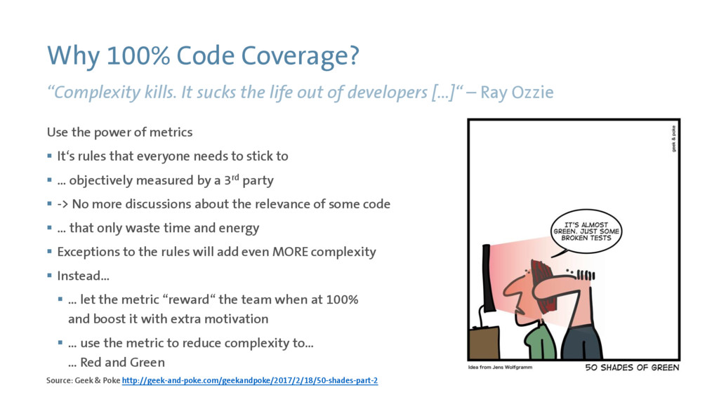 Why 100% Code Coverage? Use the power of metric...