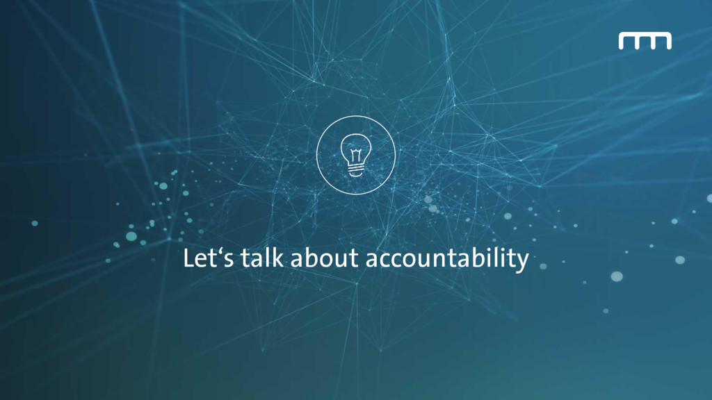 Let's talk about accountability