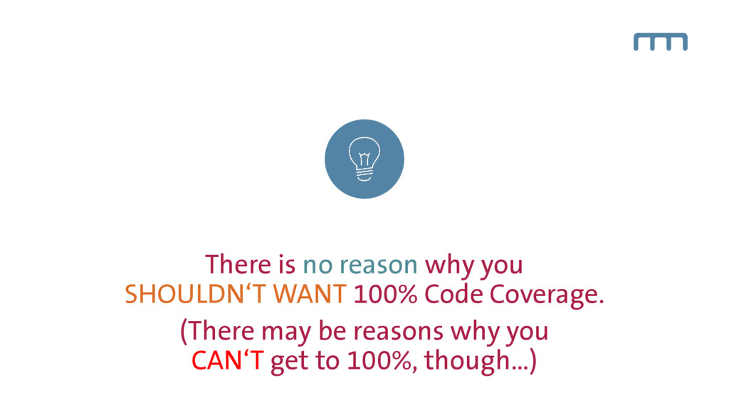 There is no reason why you SHOULDN'T WANT 100% ...