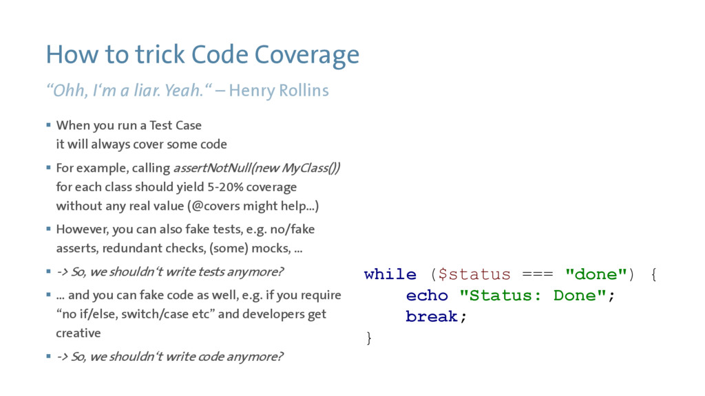 "How to trick Code Coverage ""Ohh, I'm a liar. Ye..."