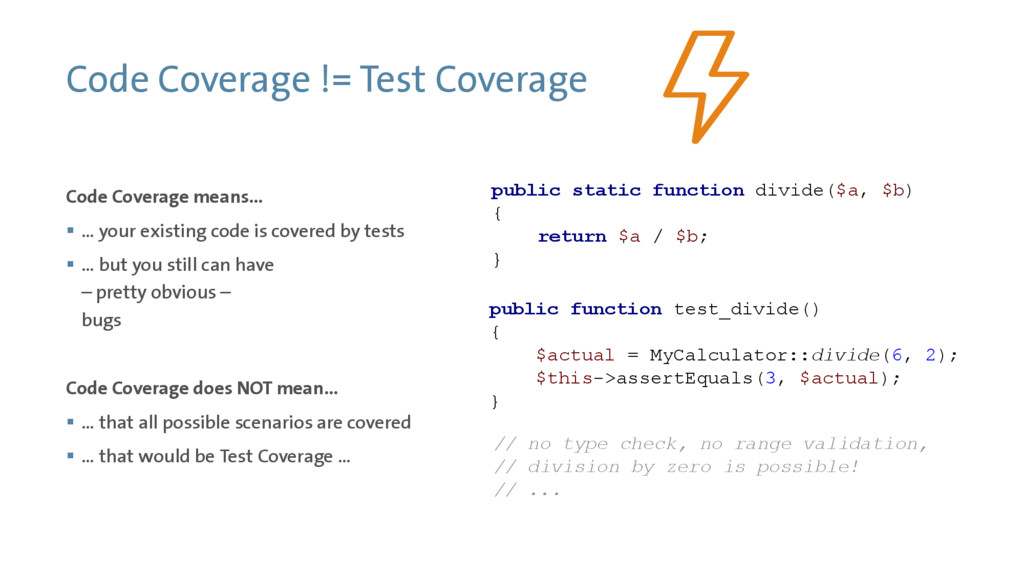 Code Coverage != Test Coverage Code Coverage me...