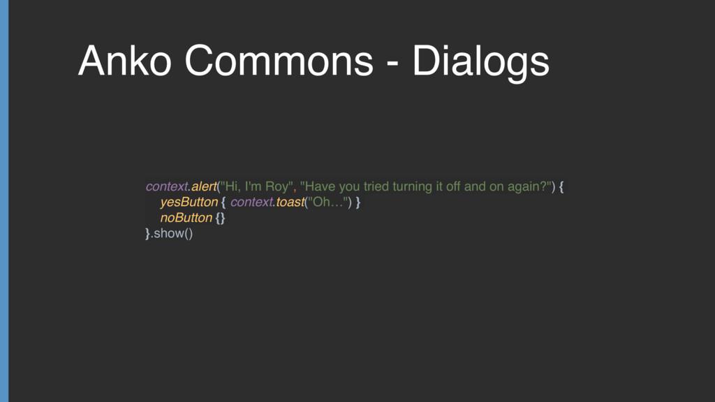 """Anko Commons - Dialogs context.alert(""""Hi, I'm R..."""