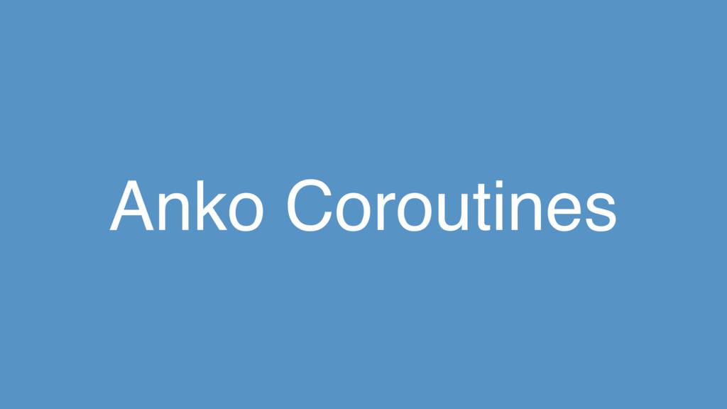 Anko Coroutines