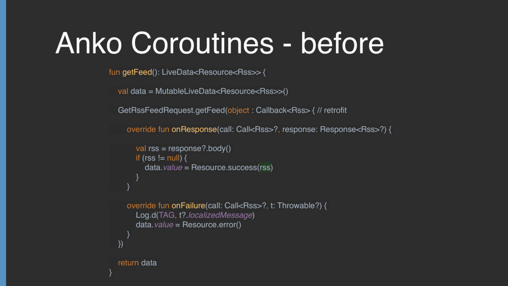 Anko Coroutines - before fun getFeed(): LiveDat...