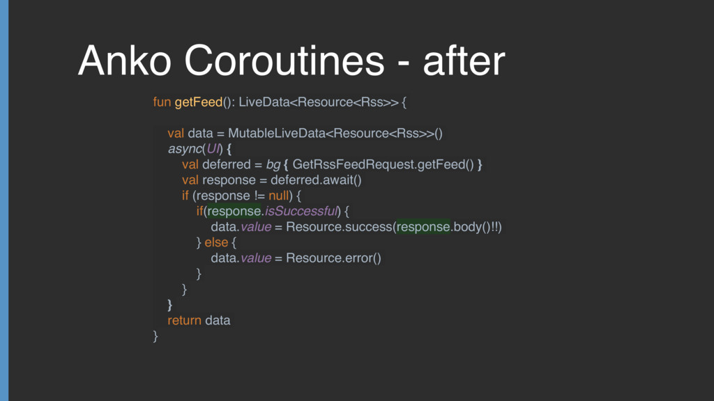 Anko Coroutines - after fun getFeed(): LiveData...