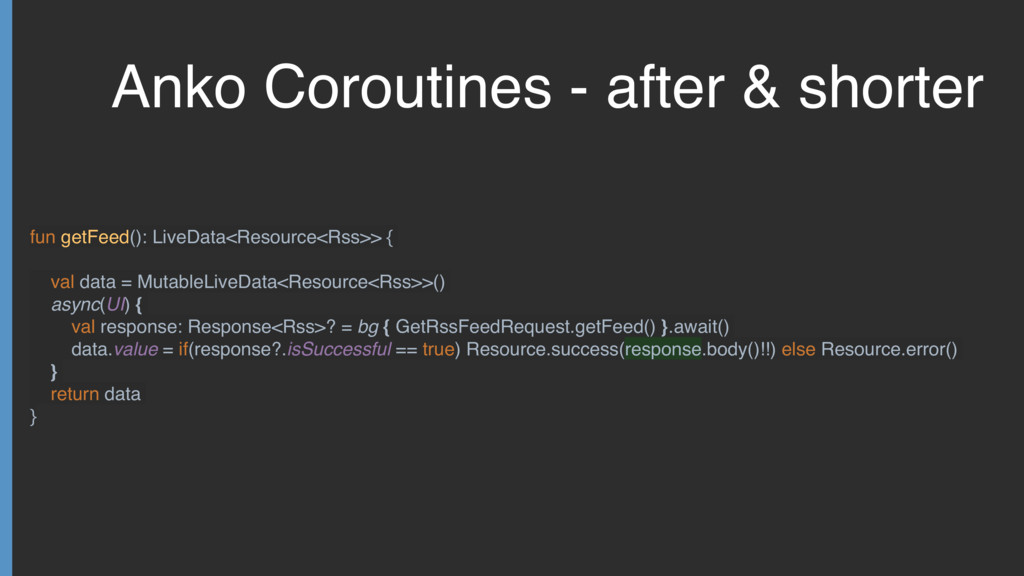 Anko Coroutines - after & shorter fun getFeed()...