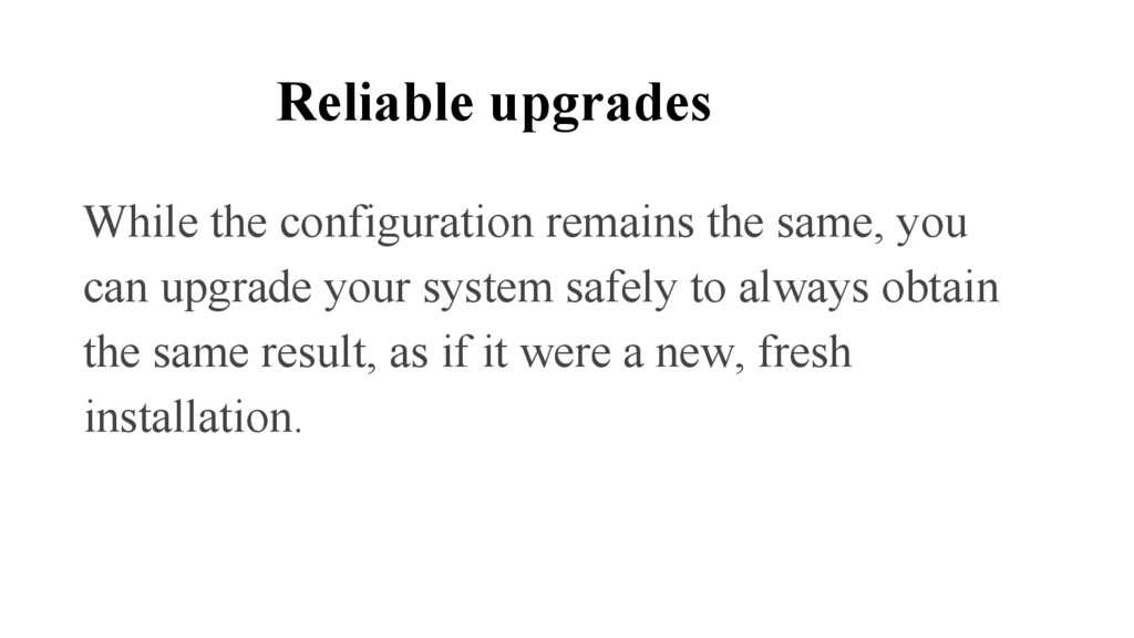 Reliable upgrades While the configuration remai...