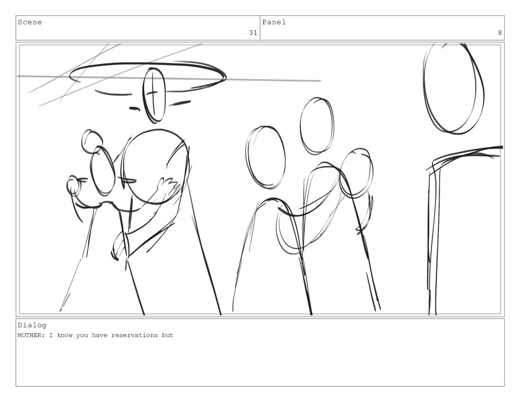 Scene 31 Panel 8 Dialog MOTHER: I know you have...