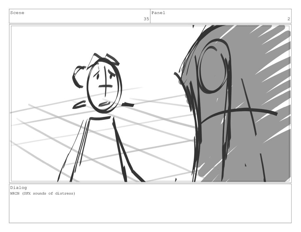 Scene 35 Panel 2 Dialog WRIN (SFX sounds of dis...