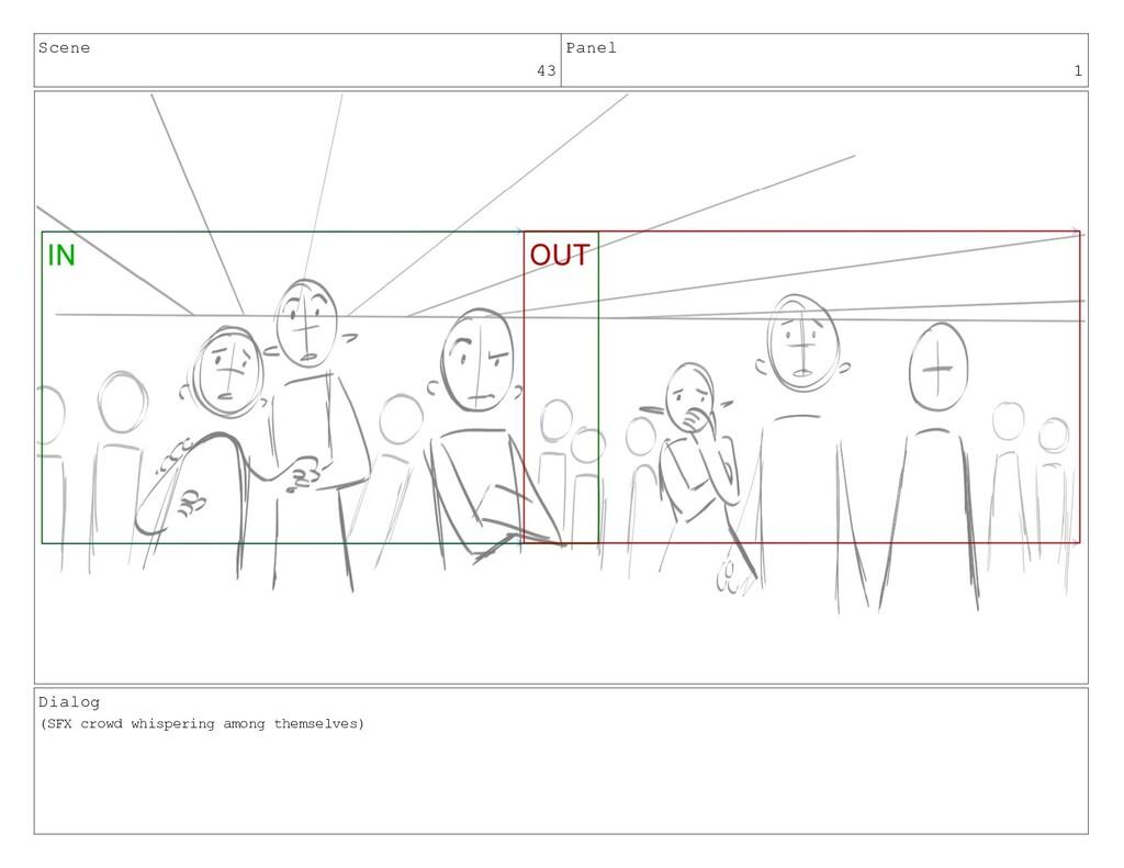 Scene 43 Panel 1 Dialog (SFX crowd whispering a...