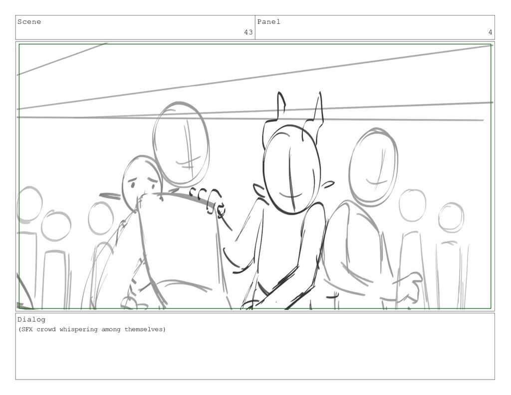 Scene 43 Panel 4 Dialog (SFX crowd whispering a...
