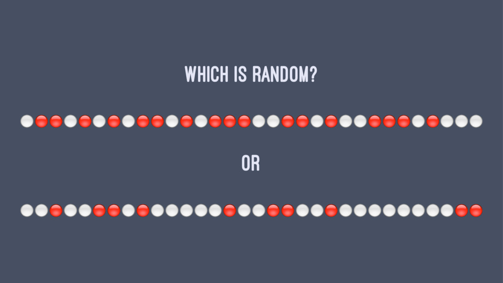 """Which is random? ⚪""""""""⚪""""⚪""""⚪""""""""⚪""""⚪""""""""""""⚪⚪""""""""⚪""""⚪⚪""""""""""""⚪""""⚪..."""