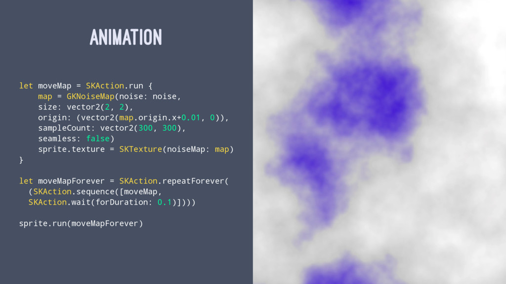 ANIMATION let moveMap = SKAction.run { map = GK...