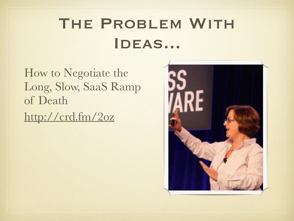 The Problem With Ideas... http://crd.fm/2oz How...