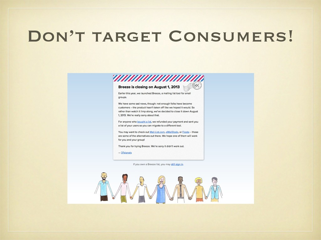 Don't target Consumers!