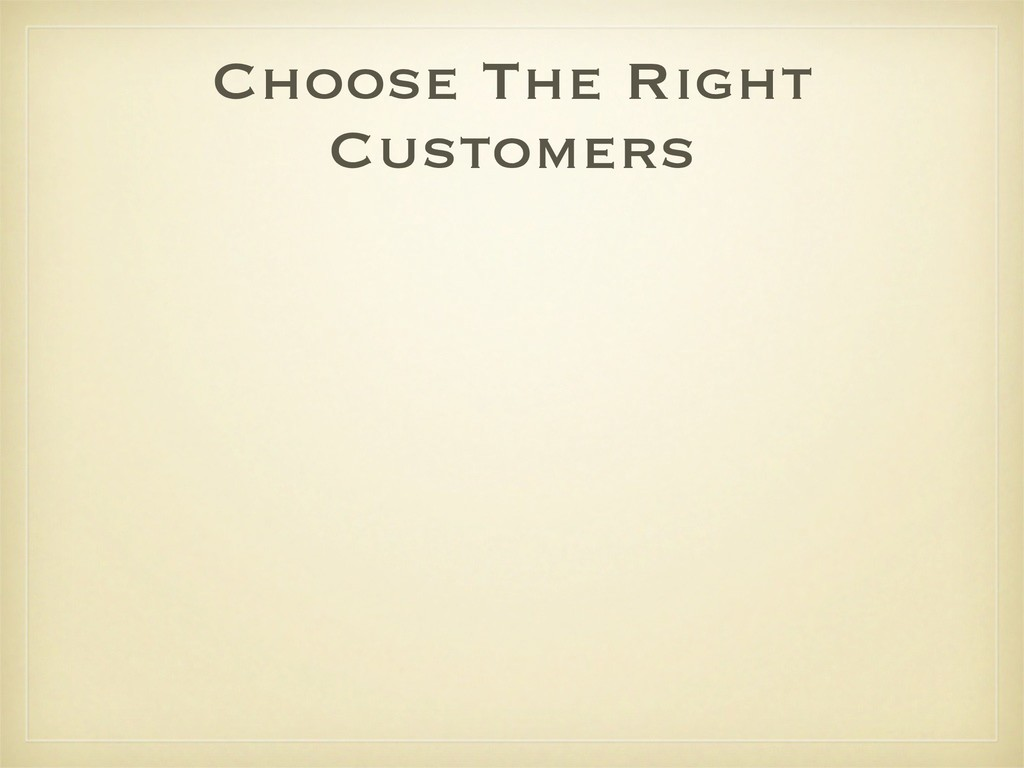 Choose The Right Customers