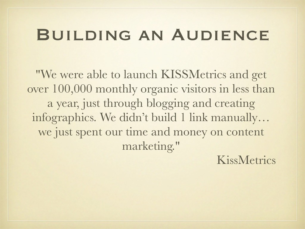 "Building an Audience ""We were able to launch KI..."
