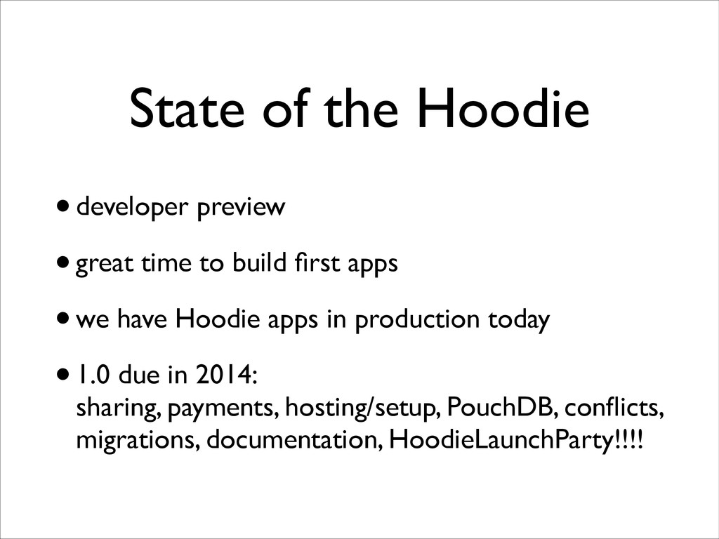 State of the Hoodie •developer preview  •grea...