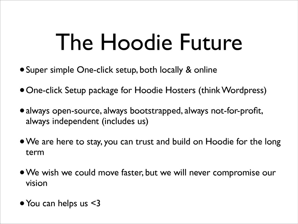 The Hoodie Future •Super simple One-click setup...