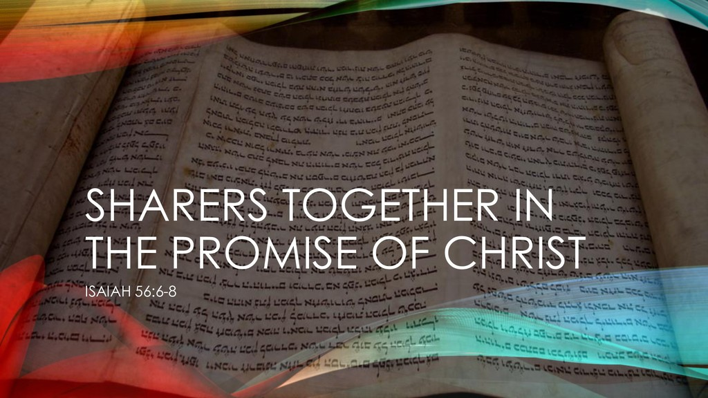 SHARERS TOGETHER IN THE PROMISE OF CHRIST ISAIA...