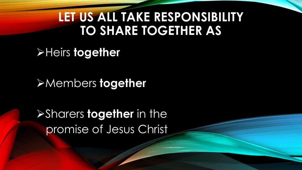 LET US ALL TAKE RESPONSIBILITY TO SHARE TOGETHE...