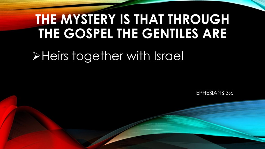 THE MYSTERY IS THAT THROUGH THE GOSPEL THE GENT...