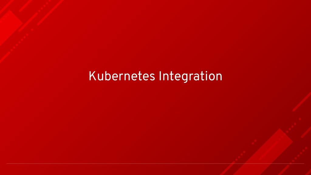 Kubernetes Integration