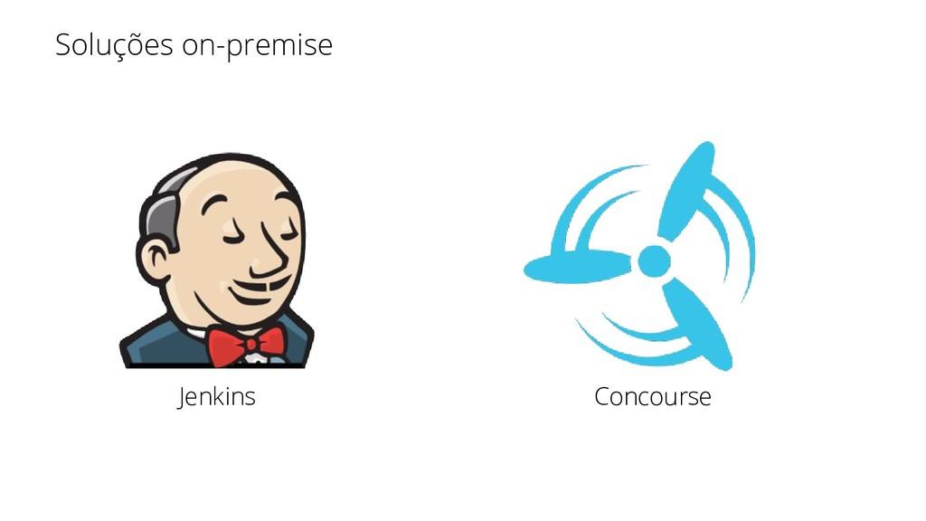 Jenkins Concourse Soluções on-premise