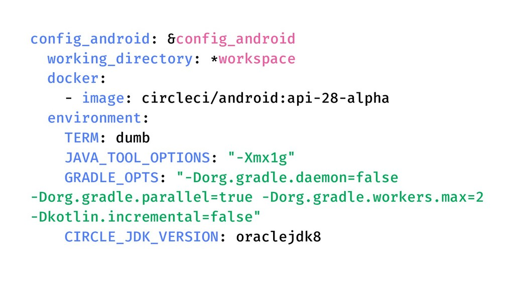 config_android: &config_android working_directo...