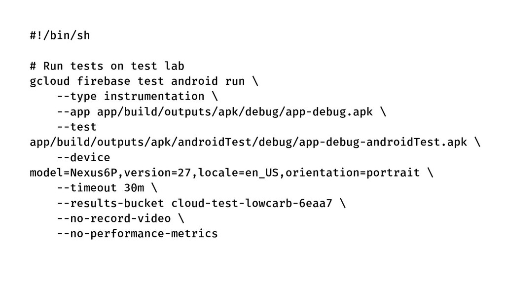 #!/bin/sh # Run tests on test lab gcloud fireba...