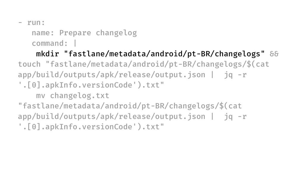 - run: name: Prepare changelog command: | mkdir...