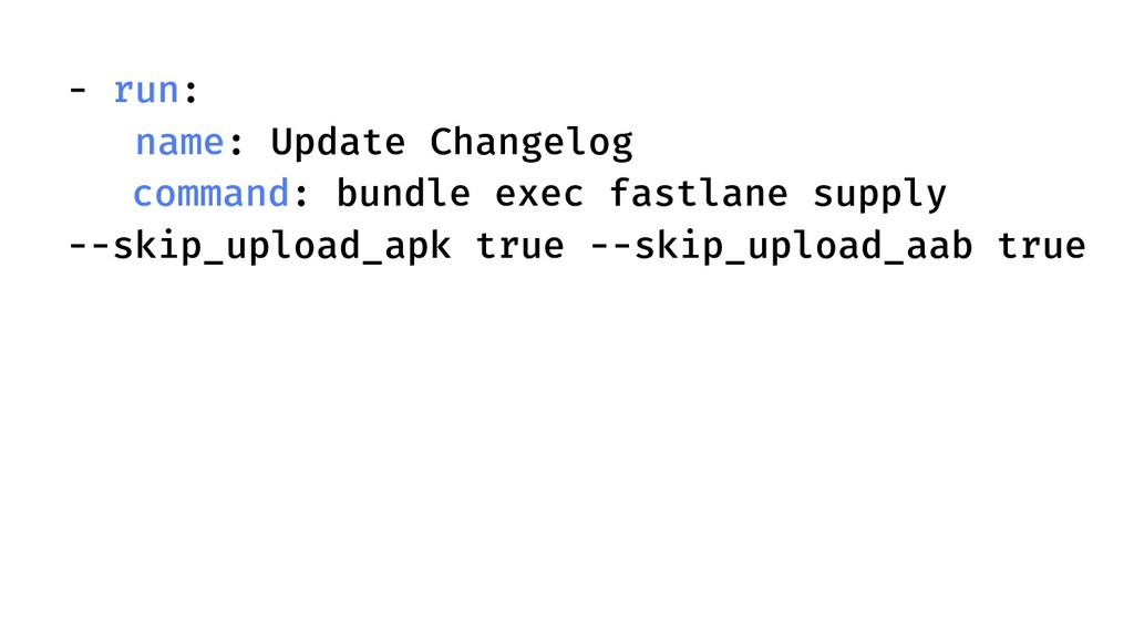 - run: name: Update Changelog command: bundle e...