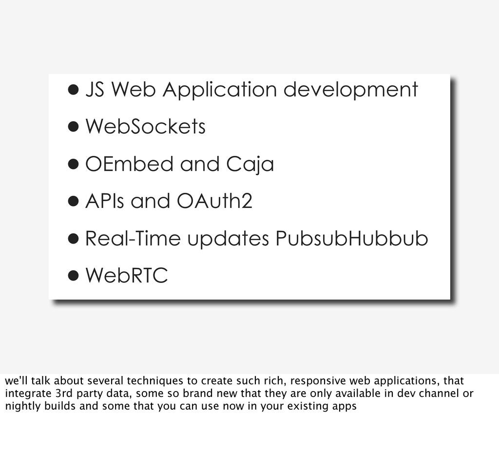 •JS Web Application development •WebSockets •OE...