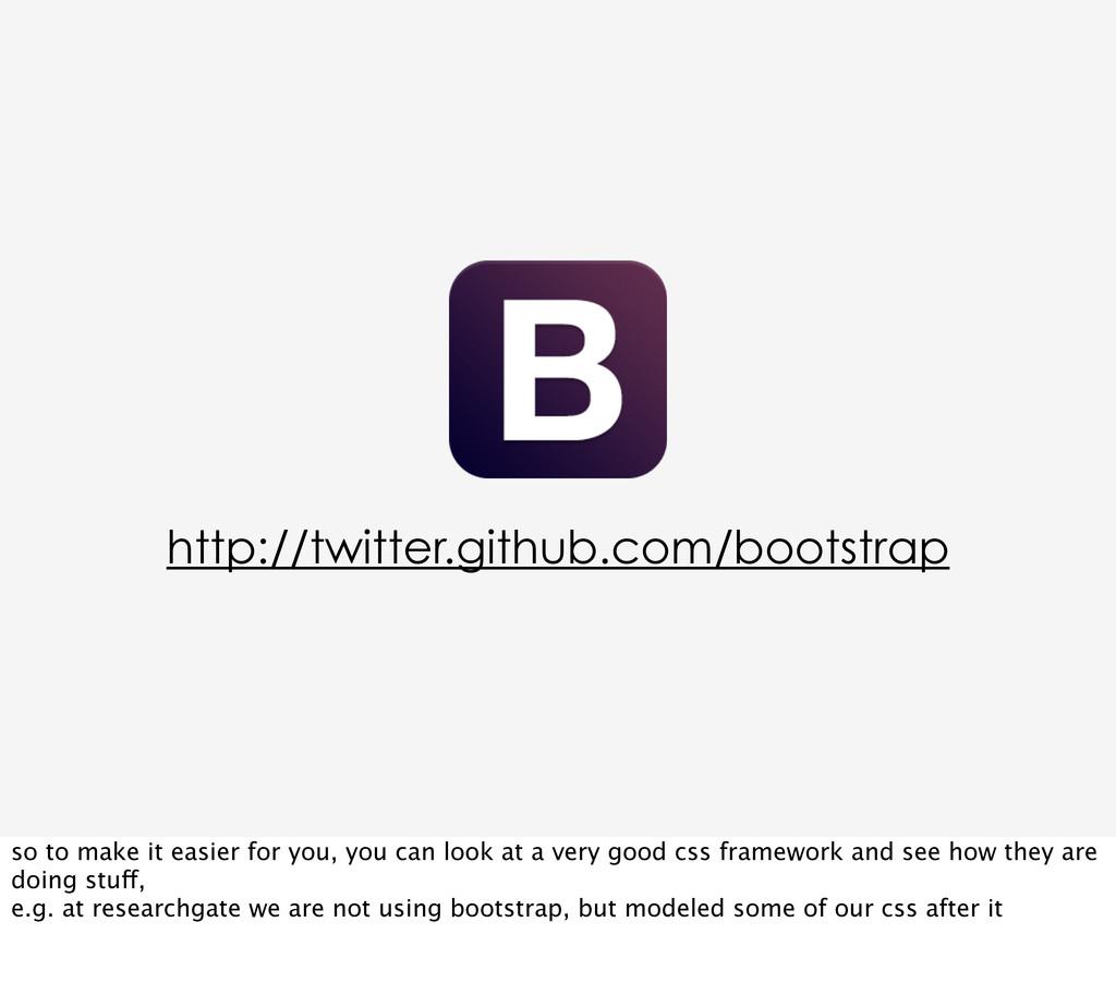 http://twitter.github.com/bootstrap so to make ...