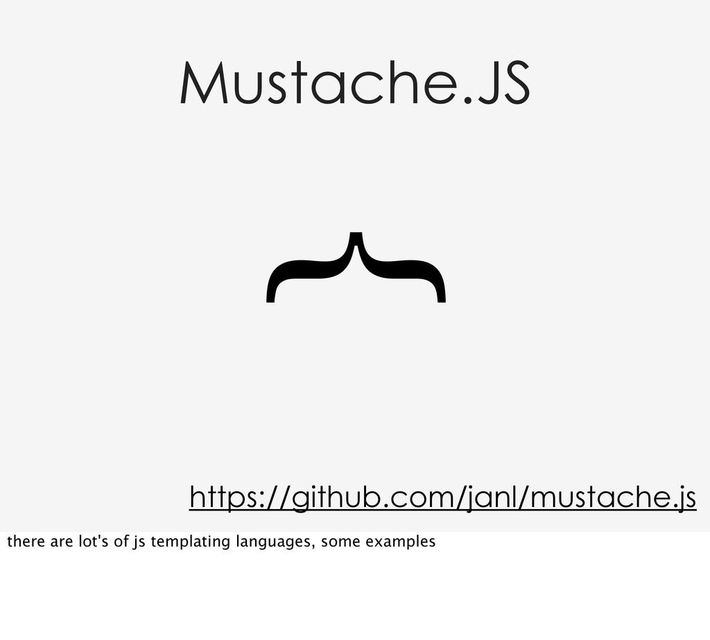 Mustache.JS https://github.com/janl/mustache.js...