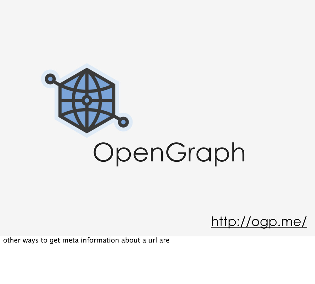 OpenGraph http://ogp.me/ other ways to get meta...