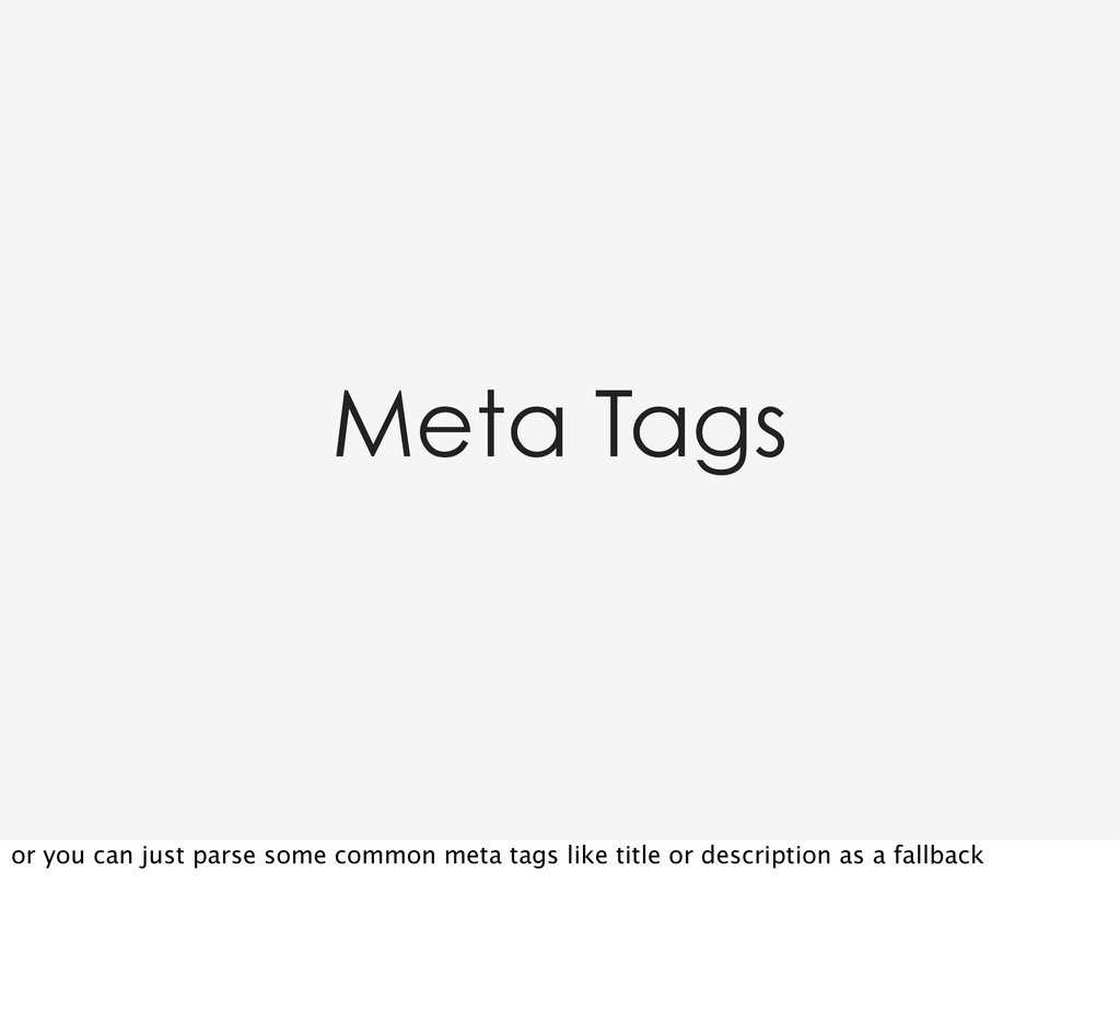 Meta Tags or you can just parse some common met...