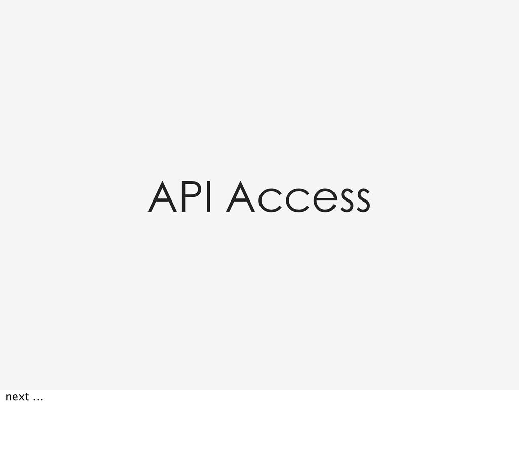 API Access next ...