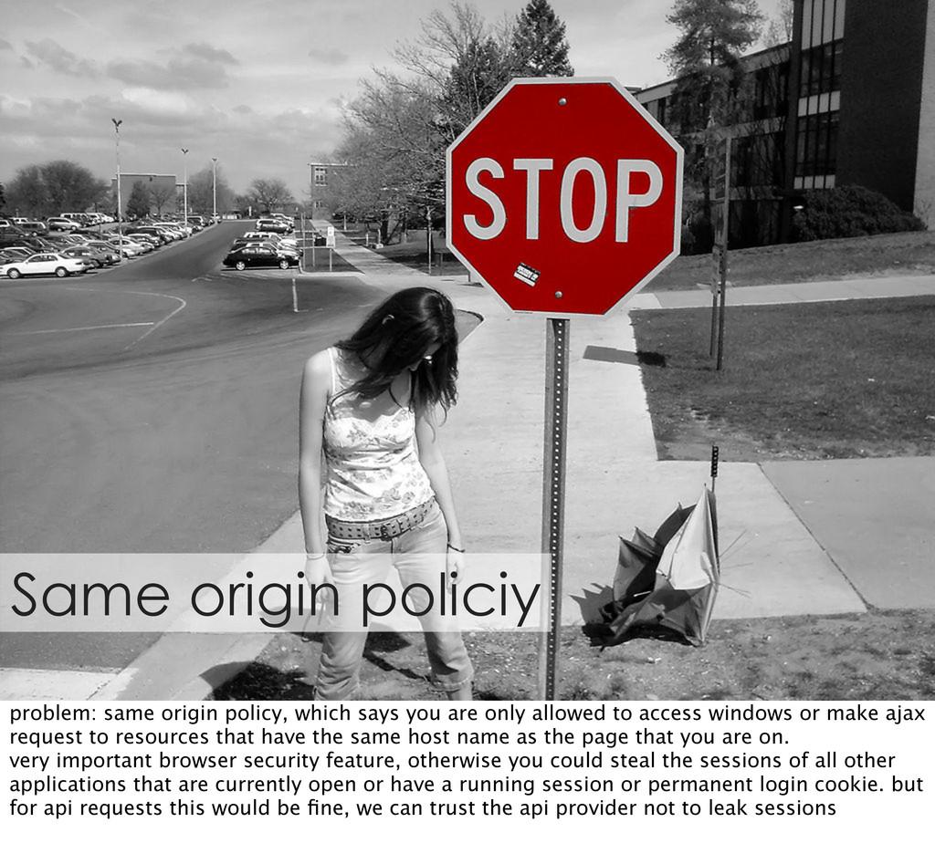 Same origin policiy problem: same origin policy...