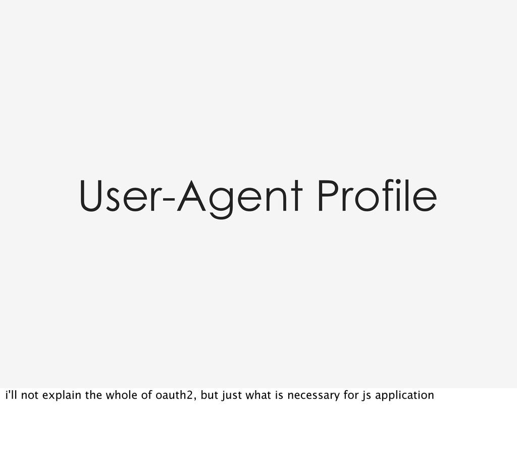 User-Agent Profile i'll not explain the whole o...