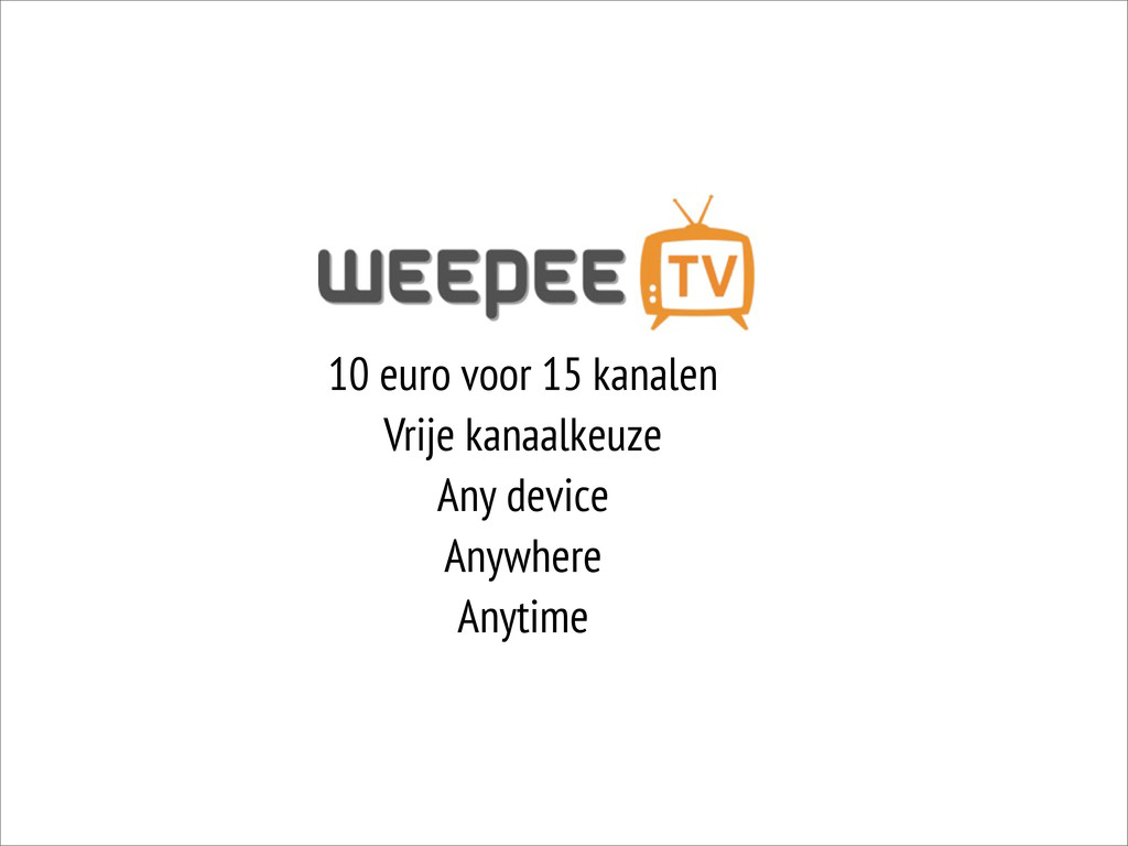 10 euro voor 15 kanalen Vrije kanaalkeuze Any d...