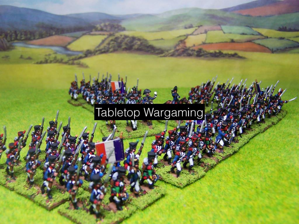 Tabletop Wargaming