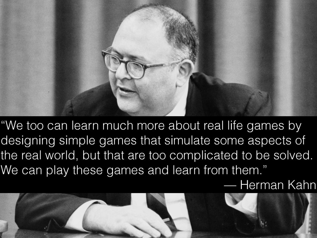 """""""We too can learn much more about real life gam..."""