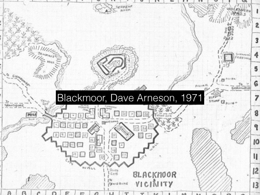 Blackmoor, Dave Arneson, 1971